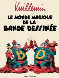 Philippe Vuillemin - Le monde magique de la bande dessinée.