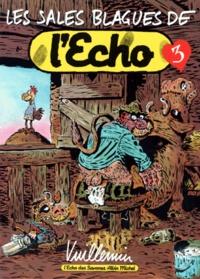 Philippe Vuillemin - Les sales blagues de l'Echo - Tome 3.