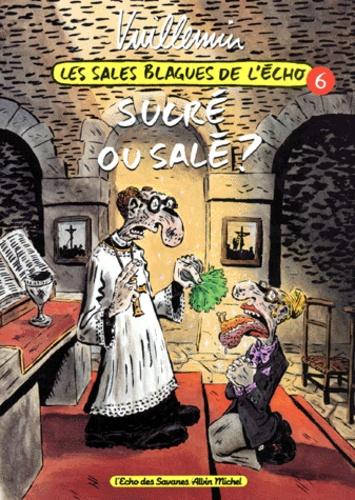 Philippe Vuillemin - Les sales blagues de l'Echo - Tome 6.