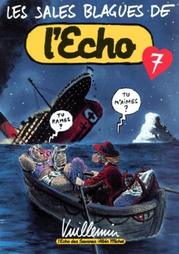 Philippe Vuillemin - Les sales blagues de l'Echo - Tome 7.