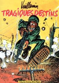 Philippe Vuillemin - Tragiques destins.