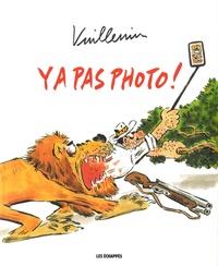Philippe Vuillemin - Y a pas photo !.