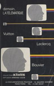 Philippe Vuitton et Philippe Leclercq - Demain, la télématique.