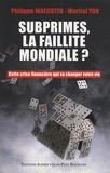 Philippe Waechter et Martial You - Subprimes, la faillite mondiale ? - Cette crise financière qui va changer votre vie.