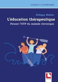 Philippe Walker - L'éducation thérapeutique - Penser l'ETP du malade chronique. A la découverte du monde du malade chronique : le patient diabétique.