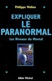 Philippe Wallon - Expliquer le paranormal - Les niveaux du mental.