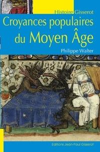 Philippe Walter - Croyances populaires au Moyen Age.