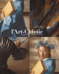 Philippe Walter et François Cardinali - L'Art-Chimie - Enquête dans le laboratoire des artistes.