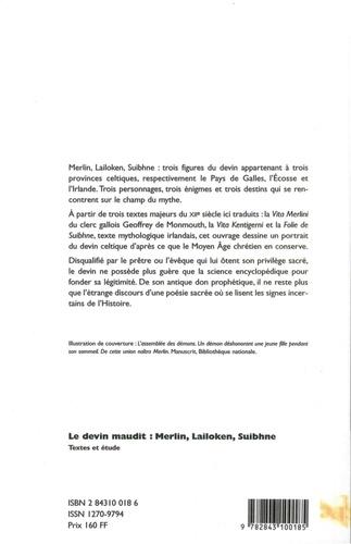 Le devin maudit : Merlin, Lailoken, Suibhne. Textes et étude