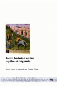 Philippe Walter - Saint Antoine entre mythe et légende.