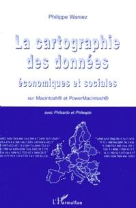 LA CARTOGRAPHIE DES DONNEES ECONOMIQUES ET SOCIALES. Sur Macintosh et PowerMacintosh avec Philcarto et Philexpo.pdf