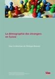 Philippe Wanner - La démographie des étrangers en Suisse.