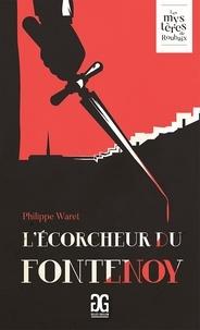 Philippe Waret - Ecorcheur du Fontenoy (L') - Nouvelle Edition.