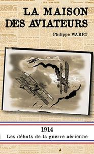 Philippe Waret - La maison des aviateurs.