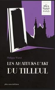 Philippe Waret - Les amateurs d'art du Tilleul.