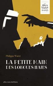 Philippe Waret - Les mystères de Roubaix Tome 2 : La petite main des Longues Haies.