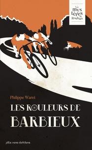 Philippe Waret - Les rouleurs de Barbieux.