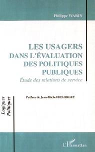 Philippe Warin - Les usagers dans l'évaluation des politiques publiques - Etude des relations de service.