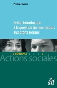 Philippe Warin - Petite introduction à la question du non-recours aux droits sociaux.