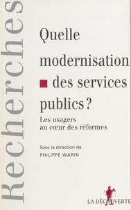 Philippe Warin - Quelle modernisation des services publics ?.