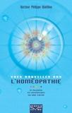 Philippe Watillon - Vues nouvelles sur l'homéopathie - Sa philosophie, ses mathématiques, son mode d'action.