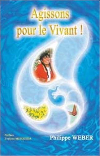 Philippe Weber - Agissons pour le Vivant.