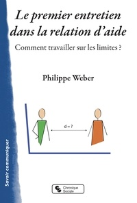Philippe Weber - Le premier entretien dans la relation d'aide - Comment travailler sur les limites ?.