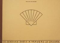 Philippe Weisbecker - Le service Shell à travers le Sahara.