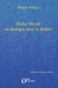 Philippe Wellnitz - Botho Strauss en dialogue avec le théâtre - Autoréférentialité théâtrale dans Trilogie du revoir, Grand et petit, Kalldewe, farce.