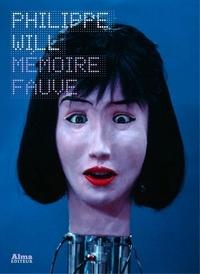 Philippe Will - Mémoire fauve.