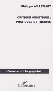 Philippe Willemart - Critique génétique : pratiques et théorie.