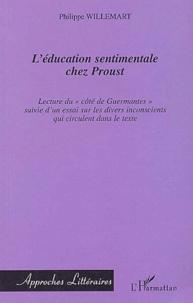 """Philippe Willemart - L'éducation sentimentale chez Proust - Lecture du """"côté de Guermantes"""" suivie d'un essai sur les divers inconscients qui circulent dans le texte."""