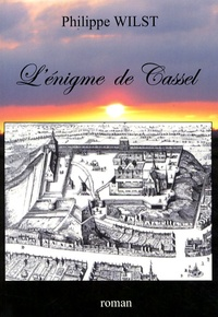 Philippe Wilst - L'énigme de Cassel.
