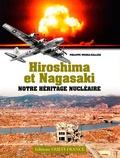Philippe Wodka-Gallien - Hiroshima et Nagasaki - Notre héritage nucléaire.