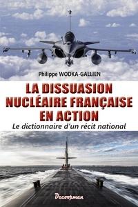 La dissuasion nucléaire française en action - Le dictionnaire dun récit national.pdf