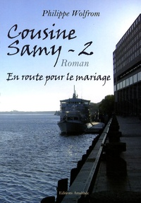 Philippe Wolfrom - Cousine Samy Tome 2 : En route pour le mariage.