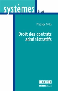 Philippe Yolka - Droit des contrats administratifs.