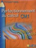 Philippe Yvrard - Perfectionnement au calcul CM1 - Coloriages codés Mathématiques CM1.