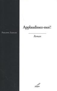 Philippe Zaouati - Applaudissez-moi.