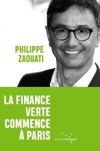 Philippe Zaouati - La finance verte commence à Paris.