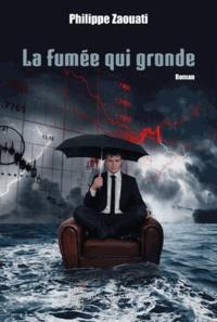 Philippe Zaouati - La fumée qui gronde.