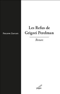 Philippe Zaouati - Les refus de Grigori Perelman.