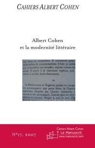 Philippe Zard - Cahiers Albert Cohen N°17 - Albert Cohen et la modernité littéraire.