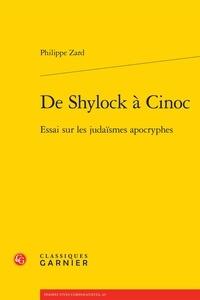 Philippe Zard - De Shylock à Cinoc - Essai sur les judaïsmes apocryphes.