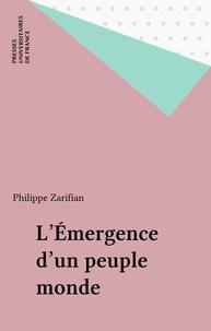 Philippe Zarifian - L'émergence d'un peuple monde.