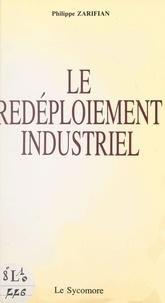 Philippe Zarifian - Le redéploiement industriel : pour une industrie intégrale.