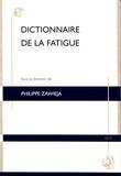 Philippe Zawieja - Dictionnaire de la fatigue.
