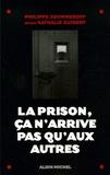 Philippe Zoummeroff et Nathalie Guibert - La prison, ça n'arrive pas qu'aux autres.