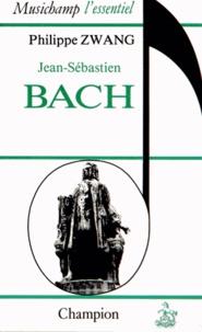 Philippe Zwang - Jean-Sébastien Bach.