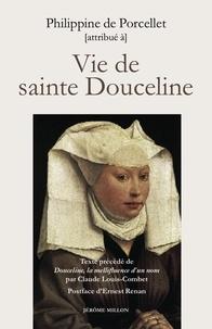 Philippine de Porcellet - Vie de sainte Douceline - Fondatrice des béguines de Marseille au XIIIe siècle.